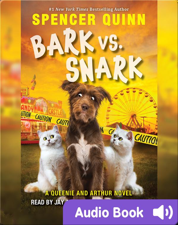 Bark vs. Snark: A Queenie and Arthur Novel