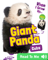 When I Grow Up: Giant Panda Cubs