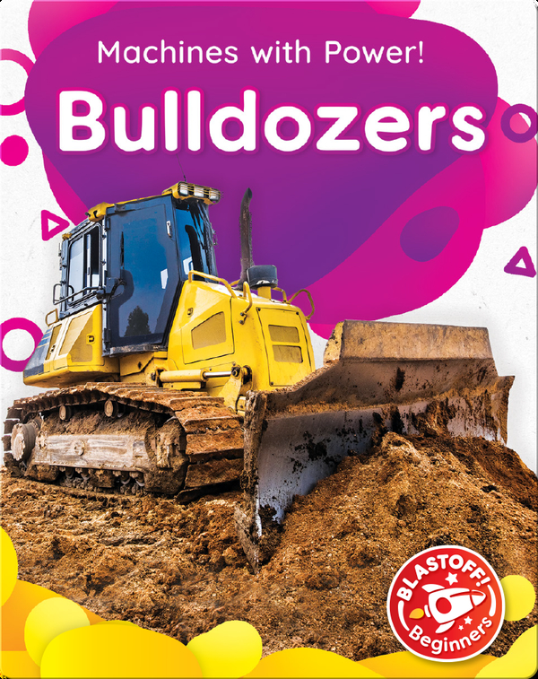 Machines with Power!: Bulldozers
