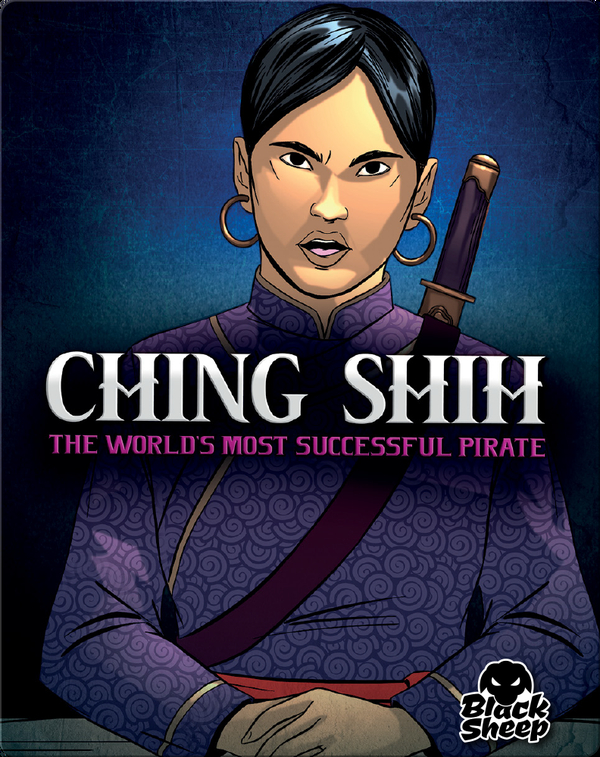 Ching Shih: The World's Most Successful Pirate