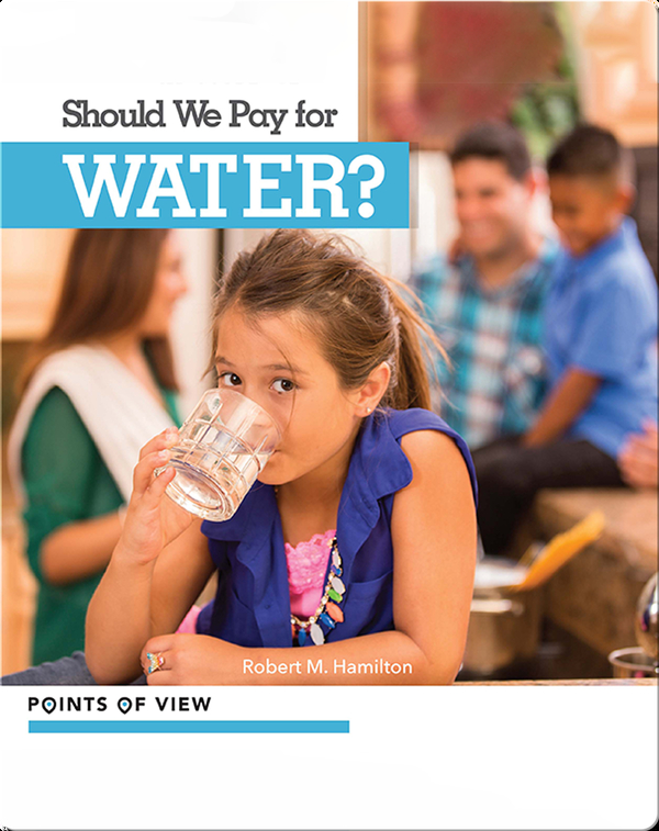 Points of View: Should We Pay for Water?