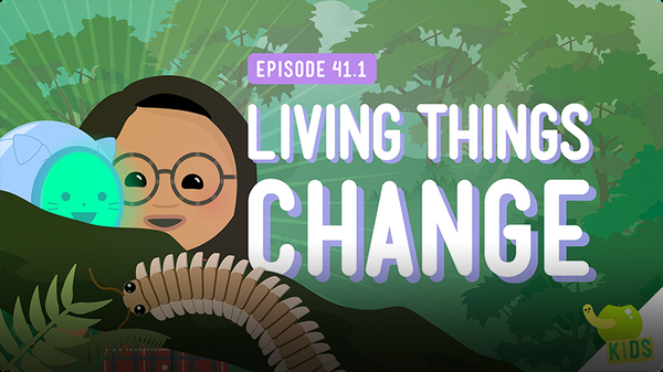 Crash Course Kids: Living Things Change
