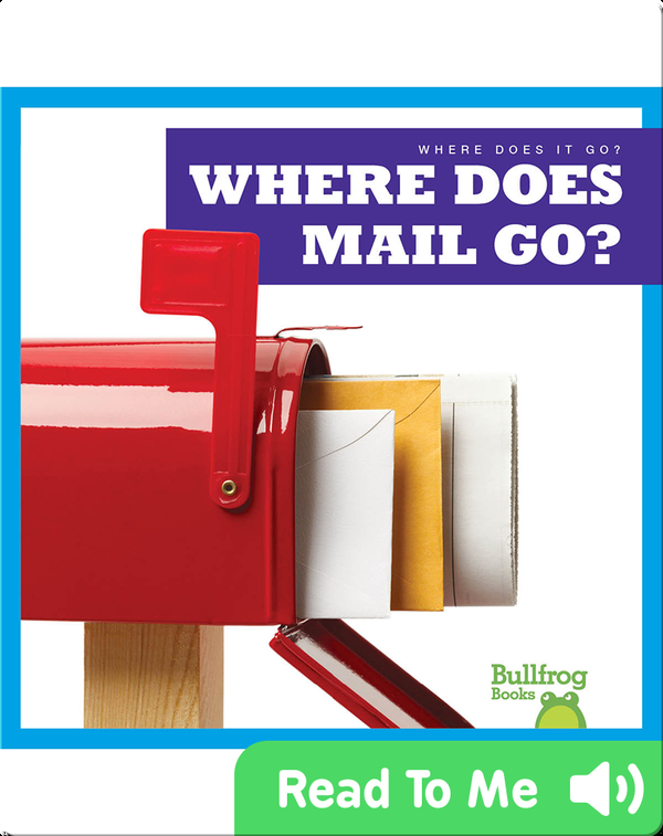 Where Does It Go?: Where Does Mail Go?
