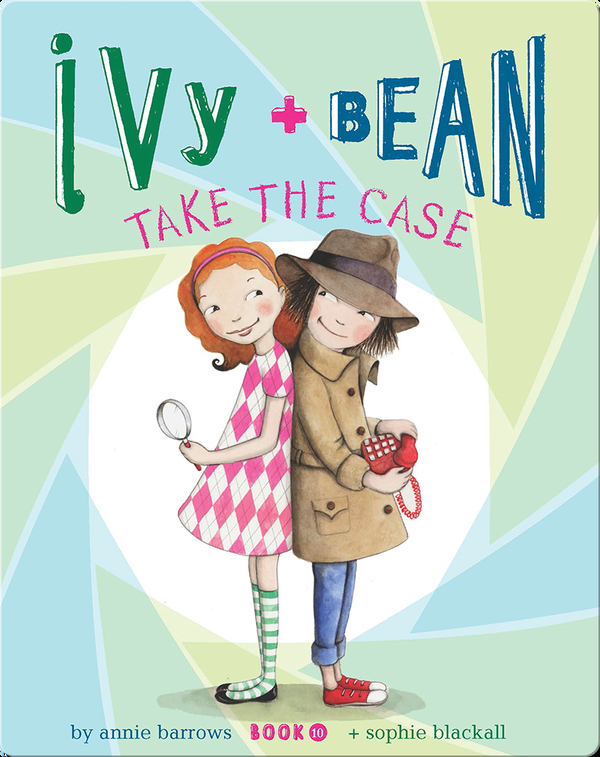 Ivy + Bean Take the Case (Book 10)