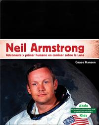 Neil Armstrong: Astronauta y primer humano en caminar sobre la luna