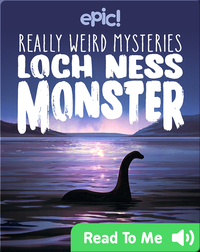 Really Weird Mysteries: Loch Ness Monster