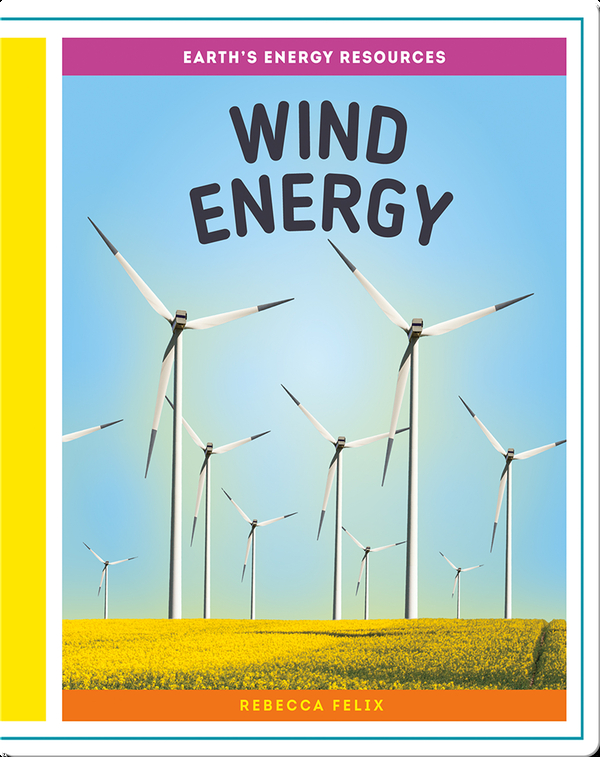 Earth's Energy Resources: Wind Energy
