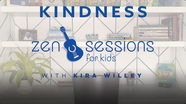 Zen Sessions for Kids: Kindness