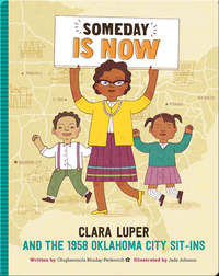 Someday Is Now: Clara Luper and the 1958 Oklahoma City Sit-ins