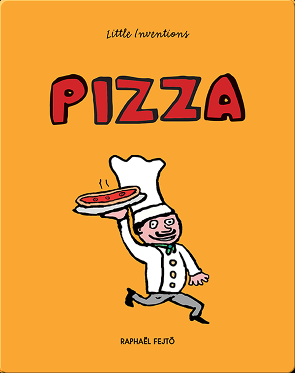Little Inventions: Pizza