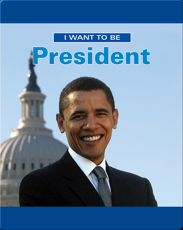I Want To Be A President