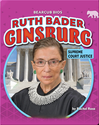 Ruth Bader Ginsburg: Supreme Court Justice