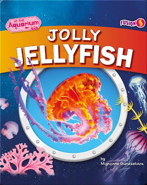 At the Aquarium: Jolly Jellyfish