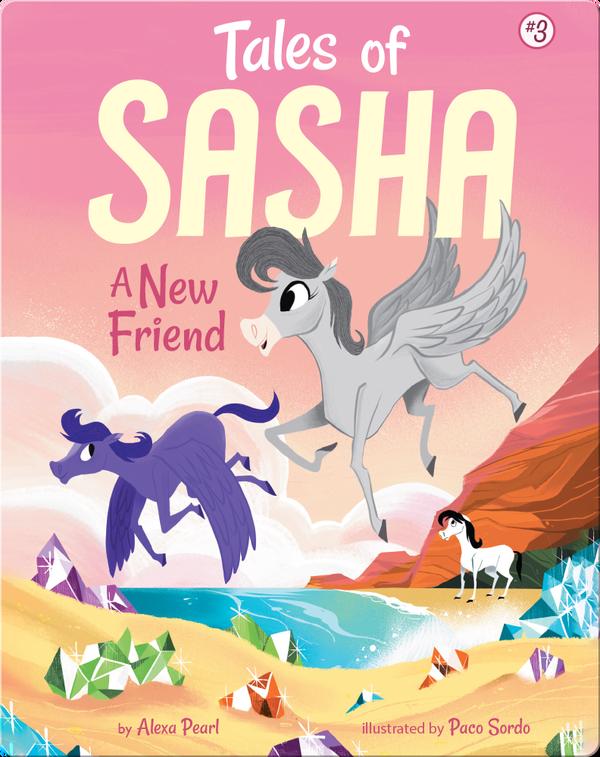 Tales of Sasha 3: A New Friend