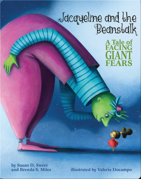Jacqueline and the Beanstalk: A Tale of Facing Giant Fears
