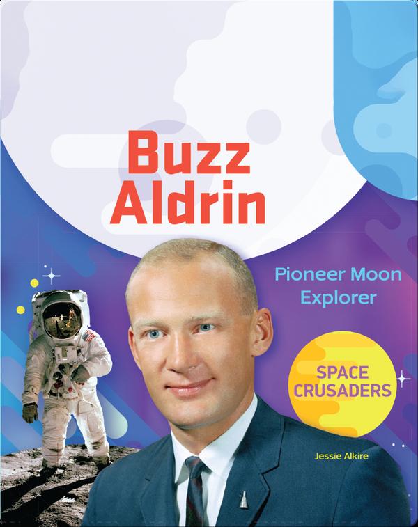 Buzz Aldrin: Pioneer Moon Explorer