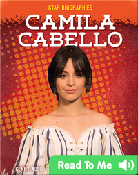Star Biographies: Camila Cabello