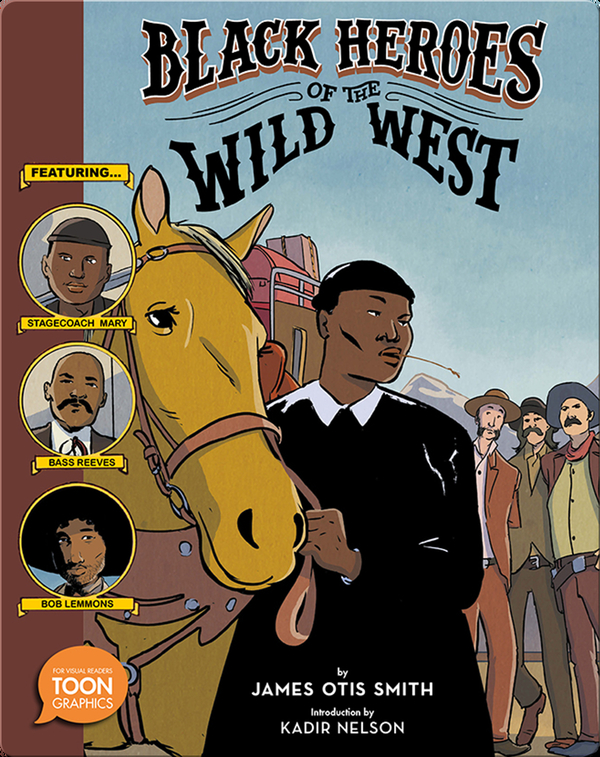Black Heroes of the Wild West (TOON Graphics)