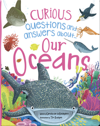 Curious Questions and Answers About... Our Oceans