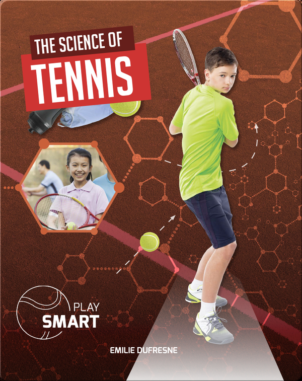 Play Smart: The Science of Tennis