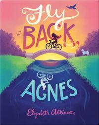 Fly Back, Agnes