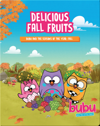 Bubu and the Little Owls: Delicious Fall Fruits