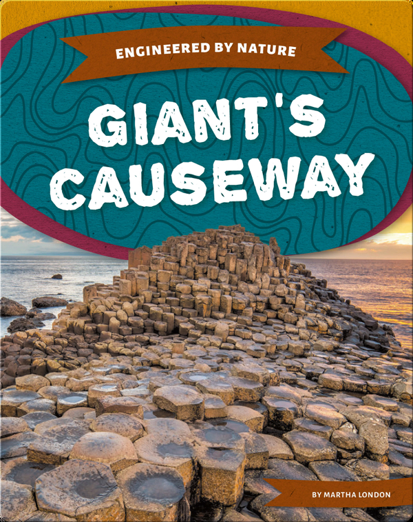 Engineered by Nature: Giant's Causeway