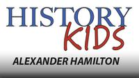 History Kids: Alexander Hamilton