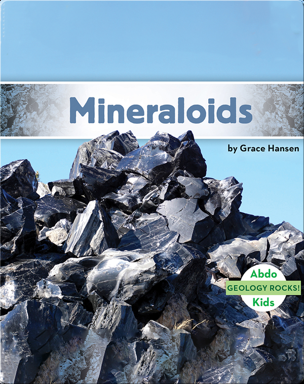 Geology Rocks!: Mineraloids