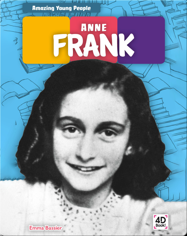 Amazing Young People: Anne Frank