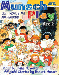 Munsch at Play: Act 2