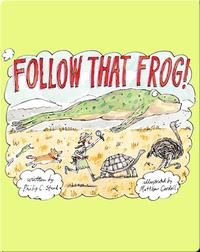 Follow That Frog!