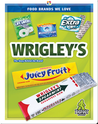 Food Brands We Love: Wrigley's