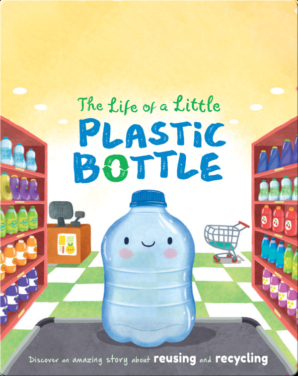 The Life of a Little Plastic Bottle