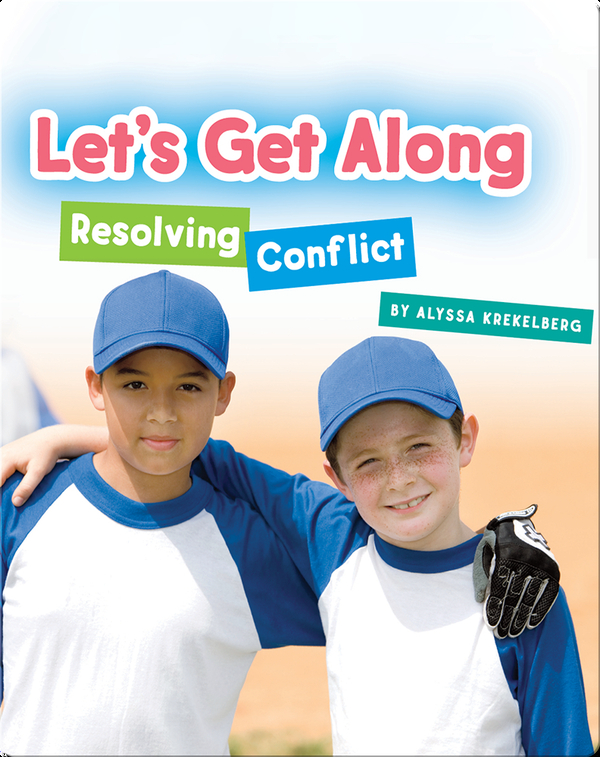 Let's Get Along: Resolving Conflict