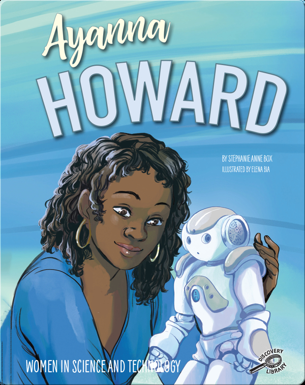 Women in Science and Technology: Ayanna Howard