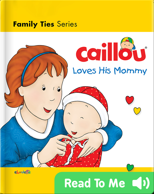 Caillou Loves His Mommy