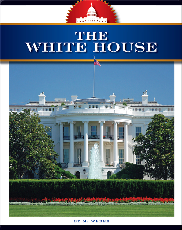 How America Works: The White House