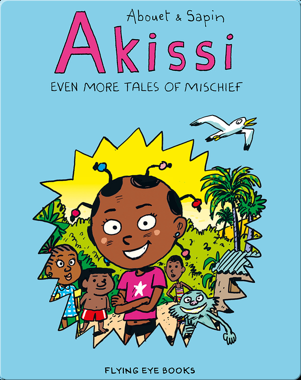 Akissi: Even More Tales of Mischief