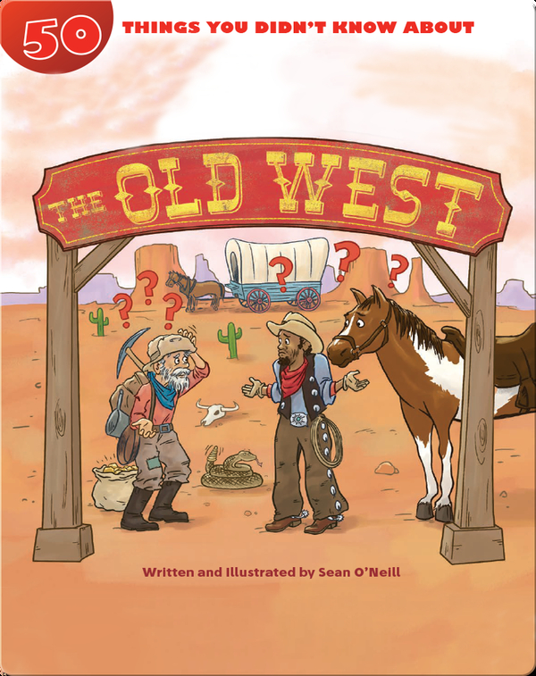 50 Things You Didn't Know About The Old West