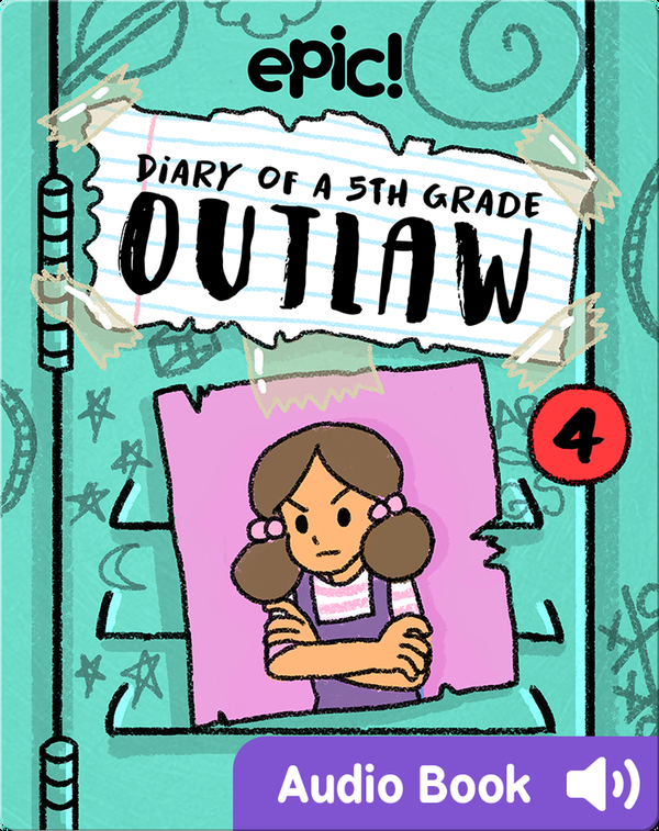 Diary of a 5th Grade Outlaw: Book 4