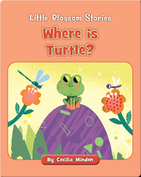 Little Blossom Stories: Where is Turtle?