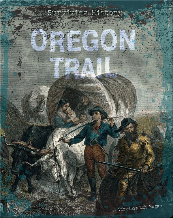 Surviving History: Oregon Trail