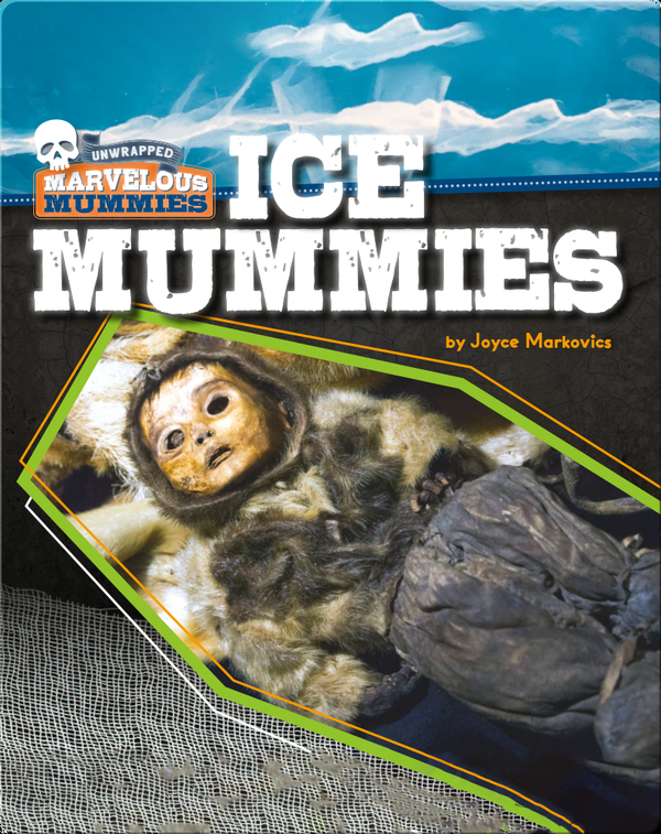 Marvelous Mummies: Ice Mummies