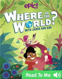Where in the World? With Samir and Eva