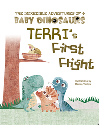 The Incredible Adventures of 4 Baby Dinosaurs: Terri's First Flight