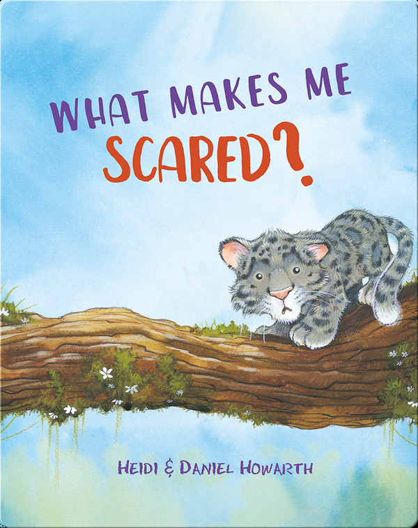 What Makes Me Scared?