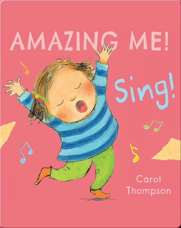 Amazing Me!: Sing!
