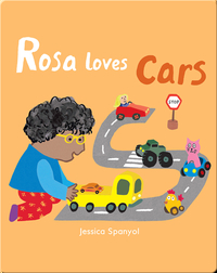 All About Rosa: Rosa Loves Cars