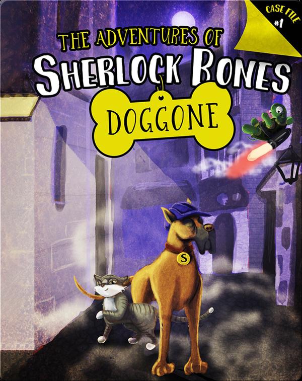 The Adventures of Sherlock Bones 1: Doggone